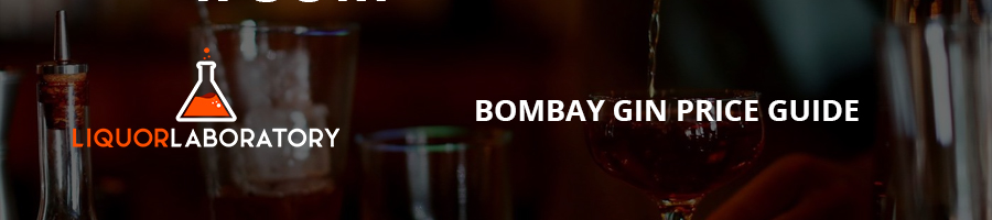 Bombay Gin Price Guide