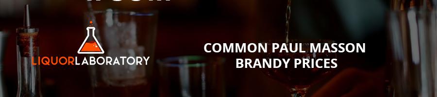 Common Paul Masson Brandy Prices