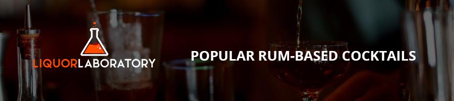 Popular Rum-based Cocktails