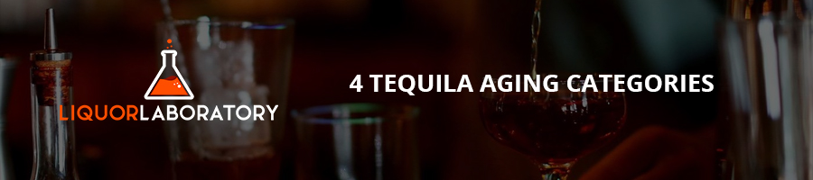 4 Tequila Aging Categories