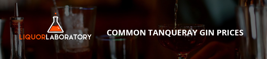 Common Tanqueray Gin Prices