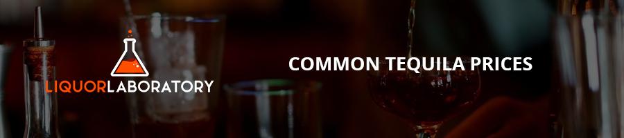 Common Tequila Prices